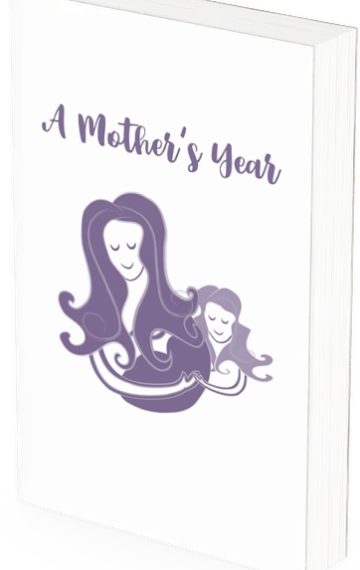 A Mother's Year: a 52-week notebook for mindful mothers